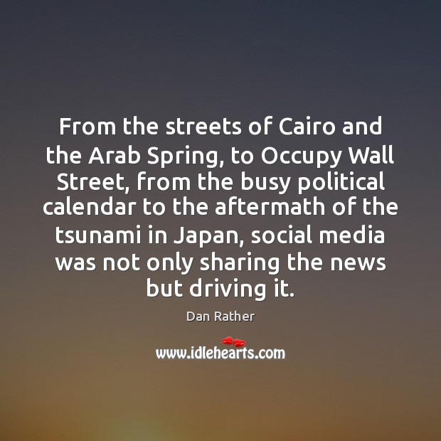 From the streets of Cairo and the Arab Spring, to Occupy Wall Driving Quotes Image
