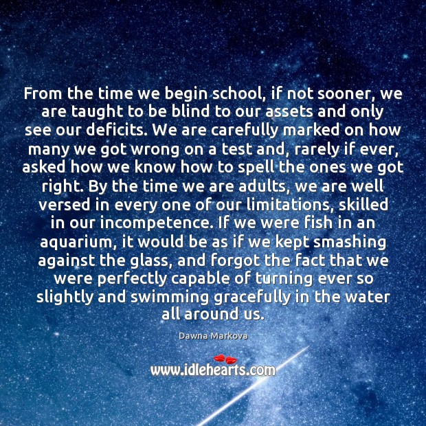 From the time we begin school, if not sooner, we are taught Image