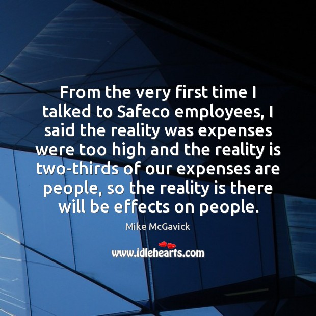 From the very first time I talked to Safeco employees, I said Reality Quotes Image
