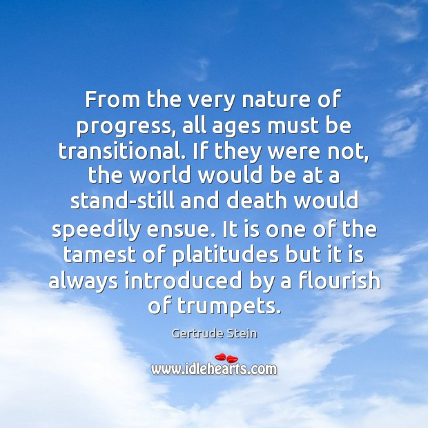 From the very nature of progress, all ages must be transitional. If Image