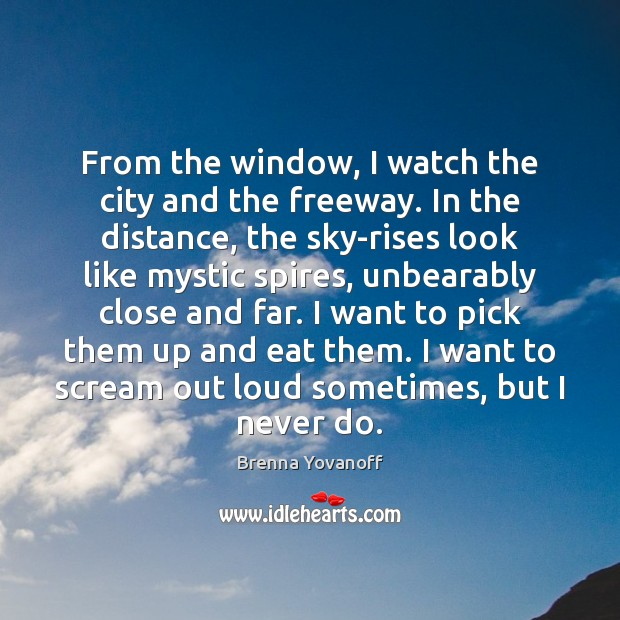 Image, From the window, I watch the city and the freeway. In the