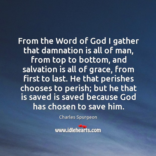 From the Word of God I gather that damnation is all of Image