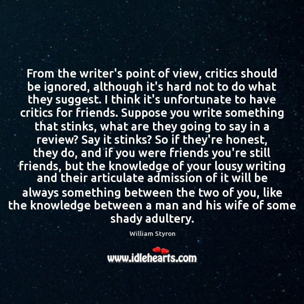 Image, From the writer's point of view, critics should be ignored, although it's
