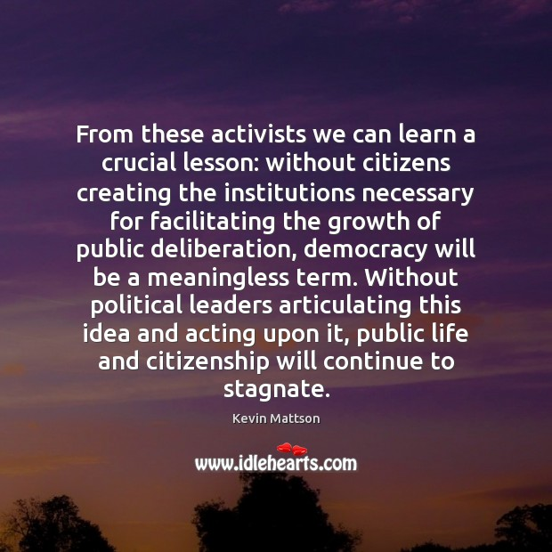 Image, From these activists we can learn a crucial lesson: without citizens creating