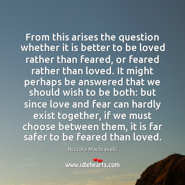 Image, From this arises the question whether it is better to be loved