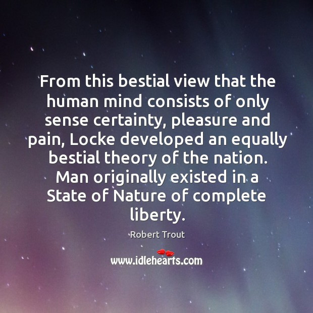 Image, From this bestial view that the human mind consists of only sense certainty, pleasure and pain