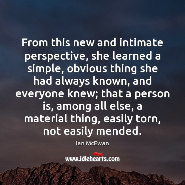 Image, From this new and intimate perspective, she learned a simple, obvious thing