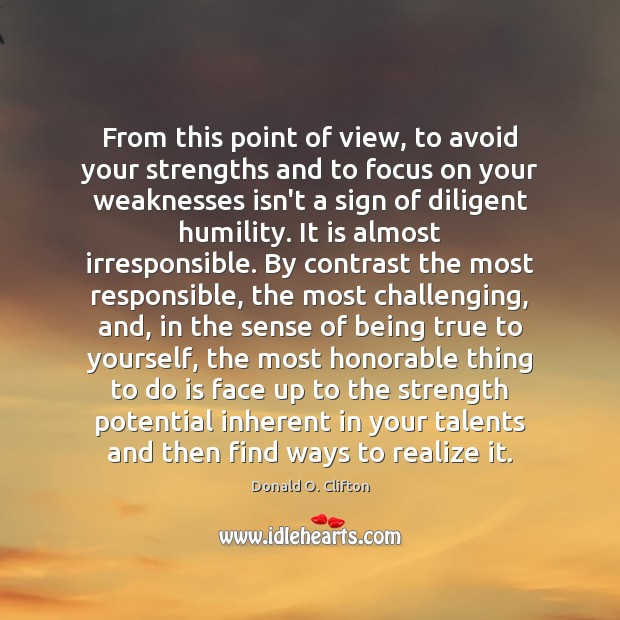 Image, From this point of view, to avoid your strengths and to focus