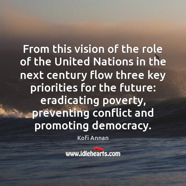 From this vision of the role of the United Nations in the Kofi Annan Picture Quote