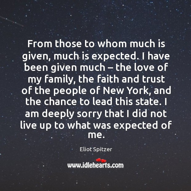 From those to whom much is given, much is expected. I have been given much – the love of my family Image