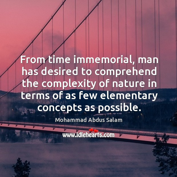 Image, From time immemorial, man has desired to comprehend the complexity of nature in terms