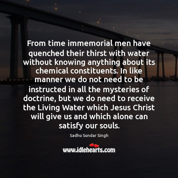 From time immemorial men have quenched their thirst with water without knowing Image
