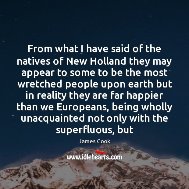 From what I have said of the natives of New Holland they James Cook Picture Quote