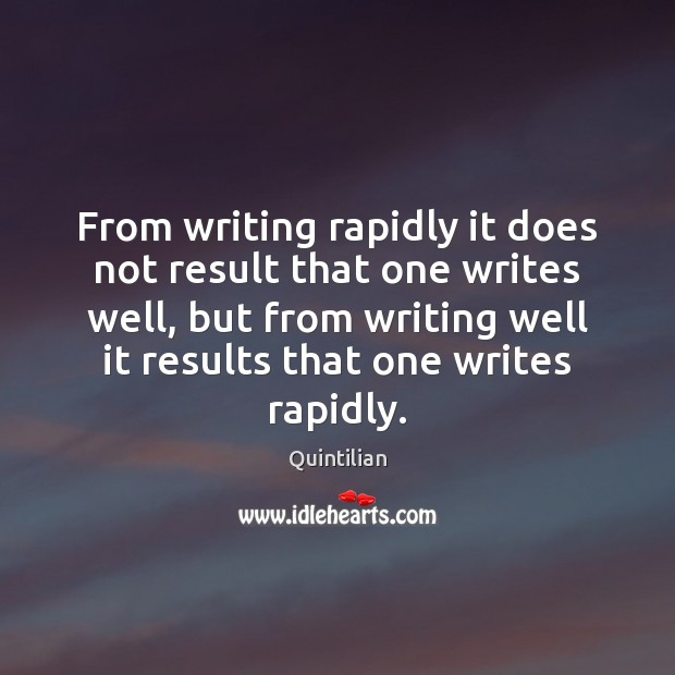 Image, From writing rapidly it does not result that one writes well, but