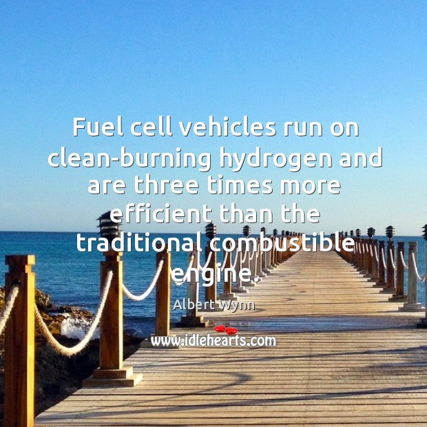 Image, Fuel cell vehicles run on clean-burning hydrogen and are three times more efficient than