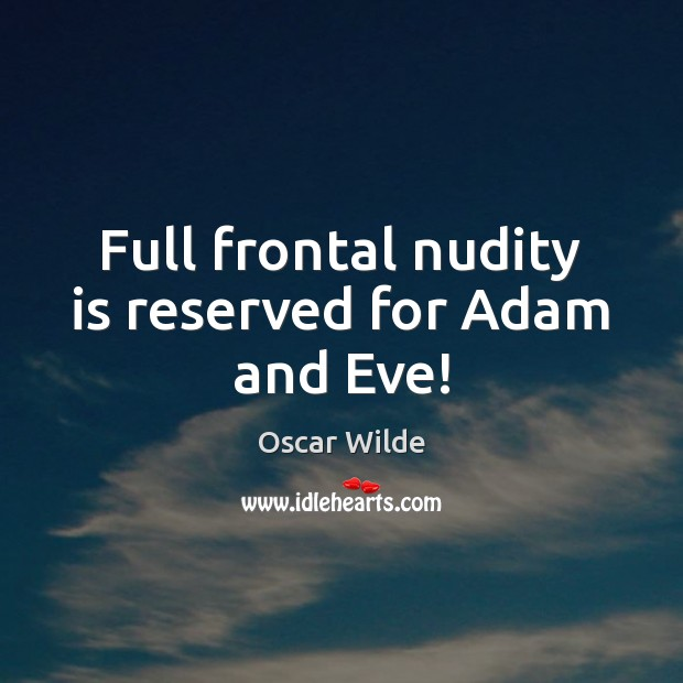 Image, Full frontal nudity is reserved for Adam and Eve!