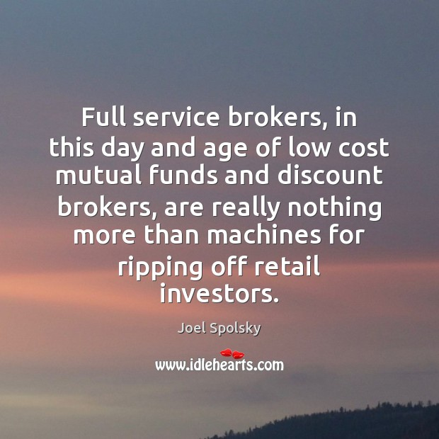 Image, Full service brokers, in this day and age of low cost mutual