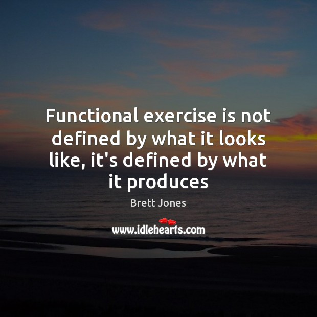Image, Functional exercise is not defined by what it looks like, it's defined by what it produces