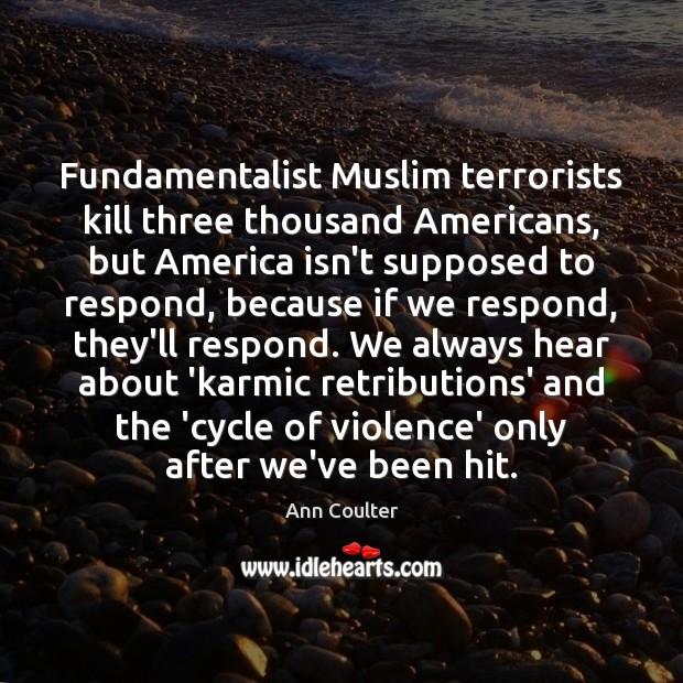 Image, Fundamentalist Muslim terrorists kill three thousand Americans, but America isn't supposed to