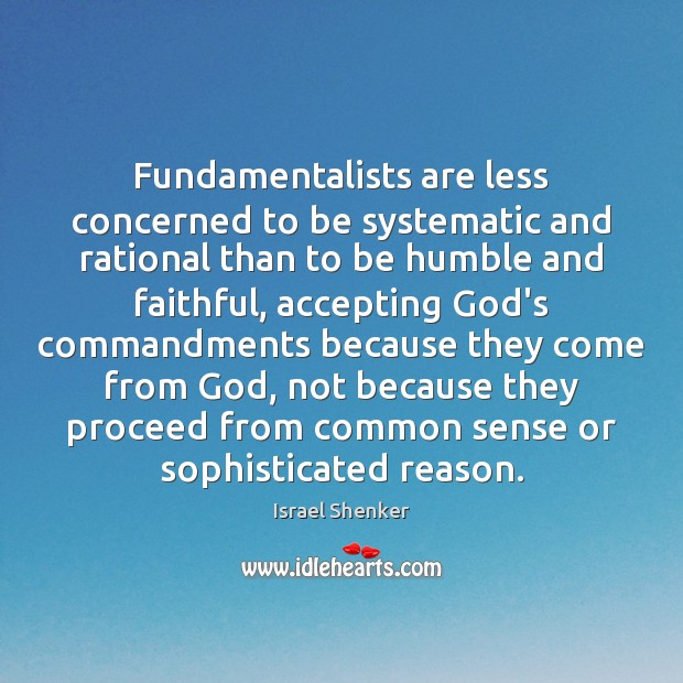 Image, Fundamentalists are less concerned to be systematic and rational than to be