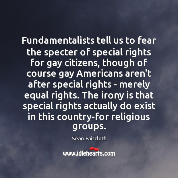 Fundamentalists tell us to fear the specter of special rights for gay Image