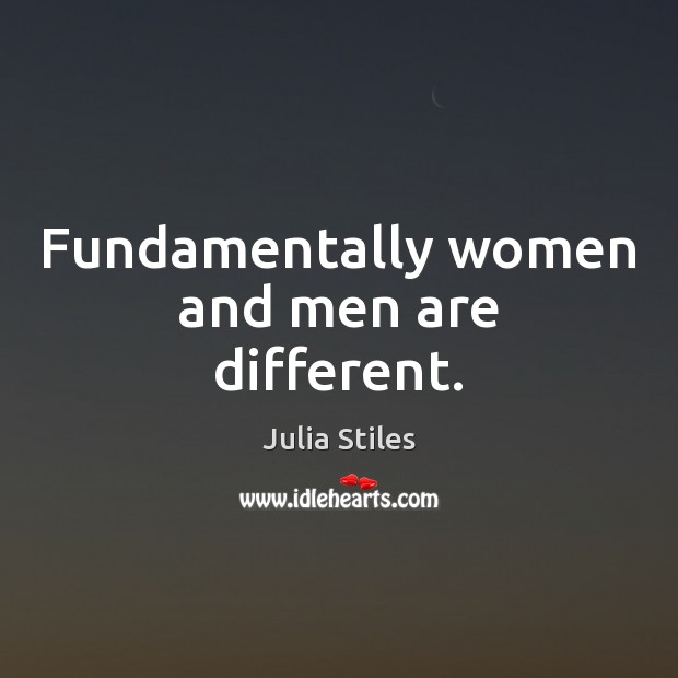Fundamentally women and men are different. Image