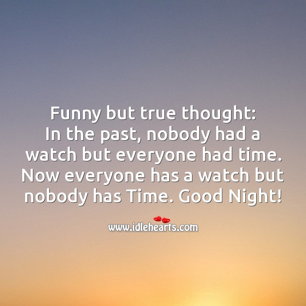 Funny but true thought. Good Night Messages Image