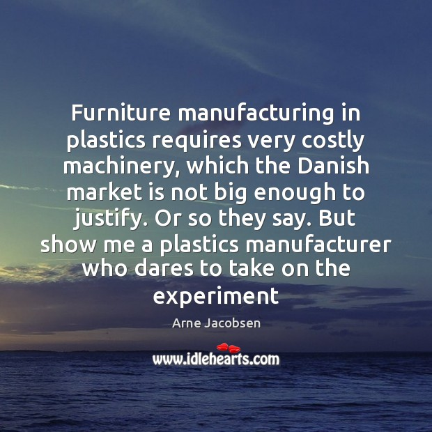 Image, Furniture manufacturing in plastics requires very costly machinery, which the Danish market