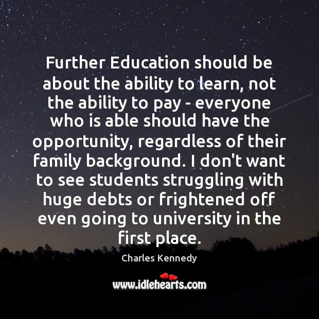 Further Education should be about the ability to learn, not the ability Struggle Quotes Image