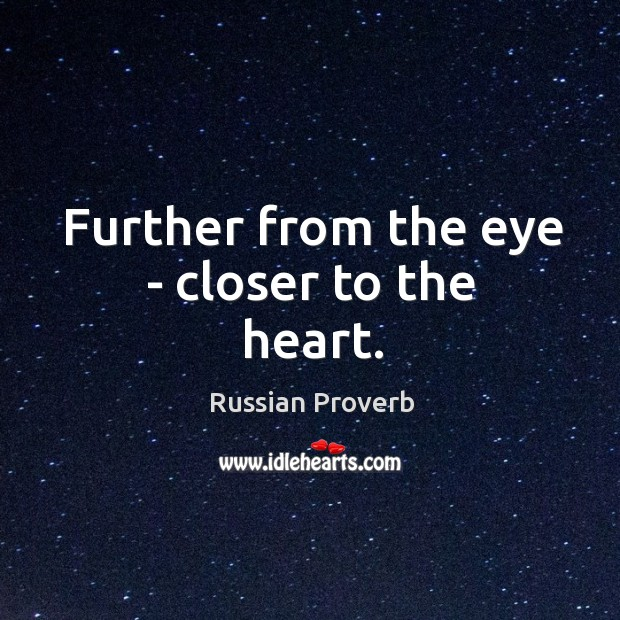 Image, Further from the eye – closer to the heart.