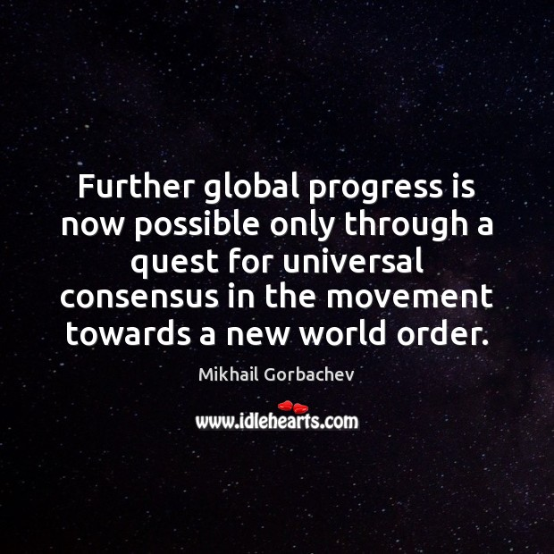 Image, Further global progress is now possible only through a quest for universal