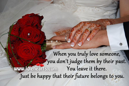 Image, When you truly love, you don't judge them by their past.