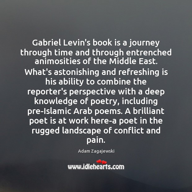 Image, Gabriel Levin's book is a journey through time and through entrenched animosities