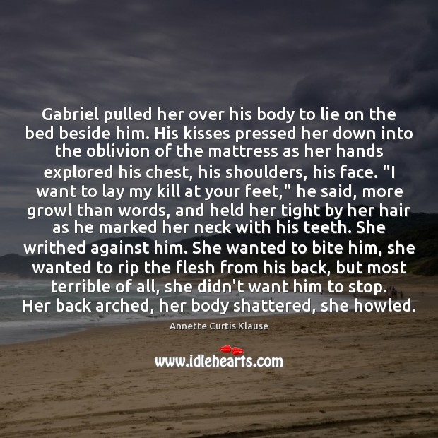 Gabriel pulled her over his body to lie on the bed beside Image