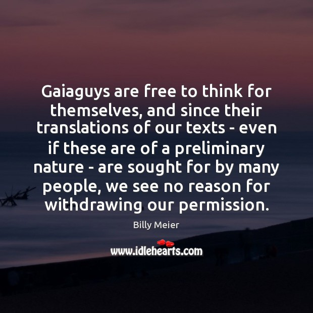 Image, Gaiaguys are free to think for themselves, and since their translations of