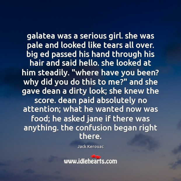 Galatea was a serious girl. she was pale and looked like tears Image
