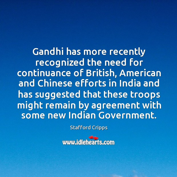 Gandhi has more recently recognized the need for continuance of british Image