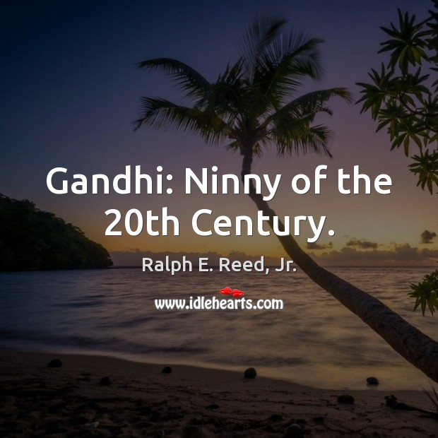 Gandhi: Ninny of the 20th Century. Image