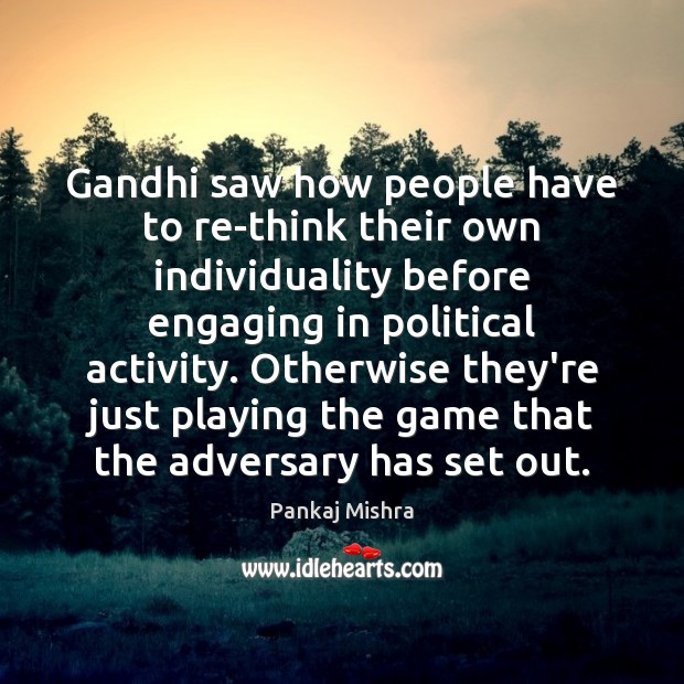 Image, Gandhi saw how people have to re-think their own individuality before engaging