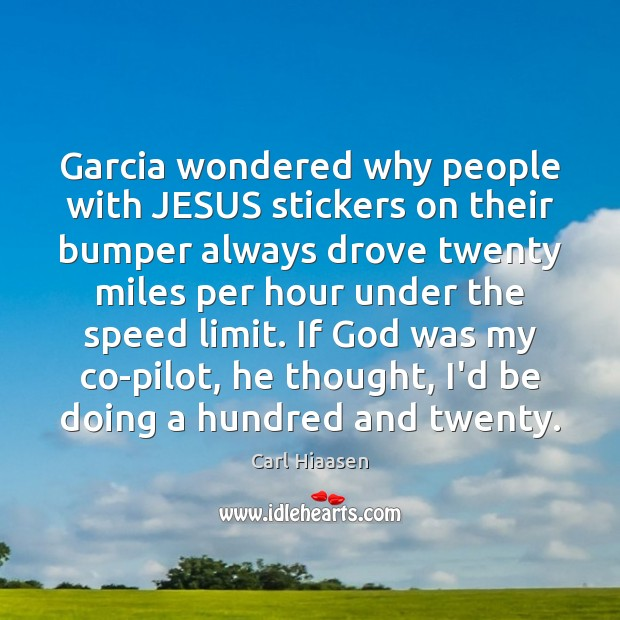 Image, Garcia wondered why people with JESUS stickers on their bumper always drove