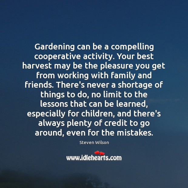Gardening can be a compelling cooperative activity. Your best harvest may be Image