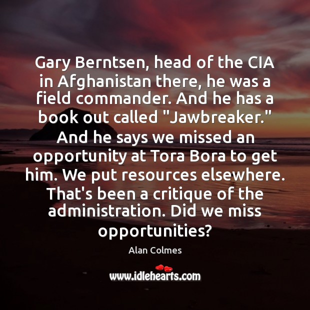 Image, Gary Berntsen, head of the CIA in Afghanistan there, he was a