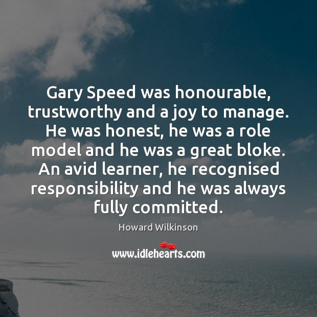 Image, Gary Speed was honourable, trustworthy and a joy to manage. He was