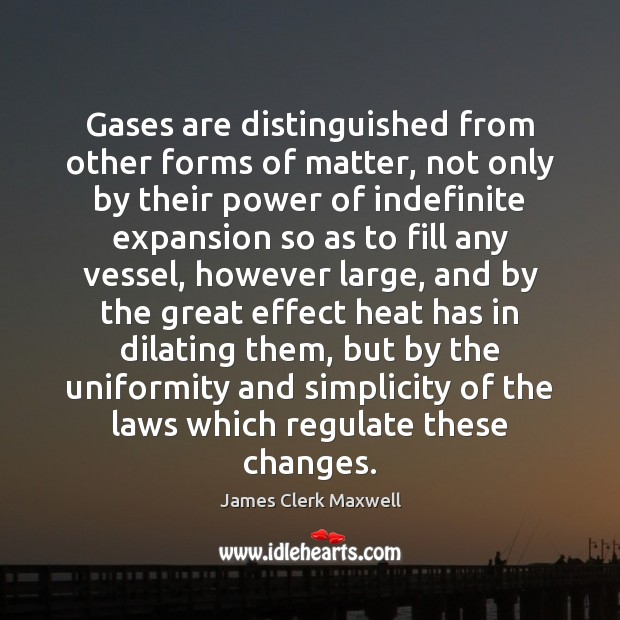 Gases are distinguished from other forms of matter, not only by their Image
