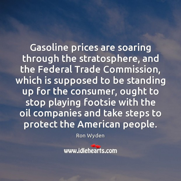 Image, Gasoline prices are soaring through the stratosphere, and the Federal Trade Commission,