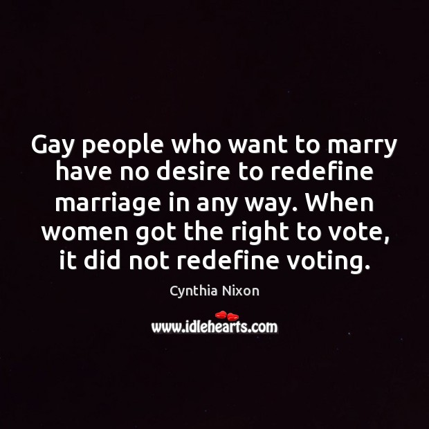 Gay people who want to marry have no desire to redefine marriage Image