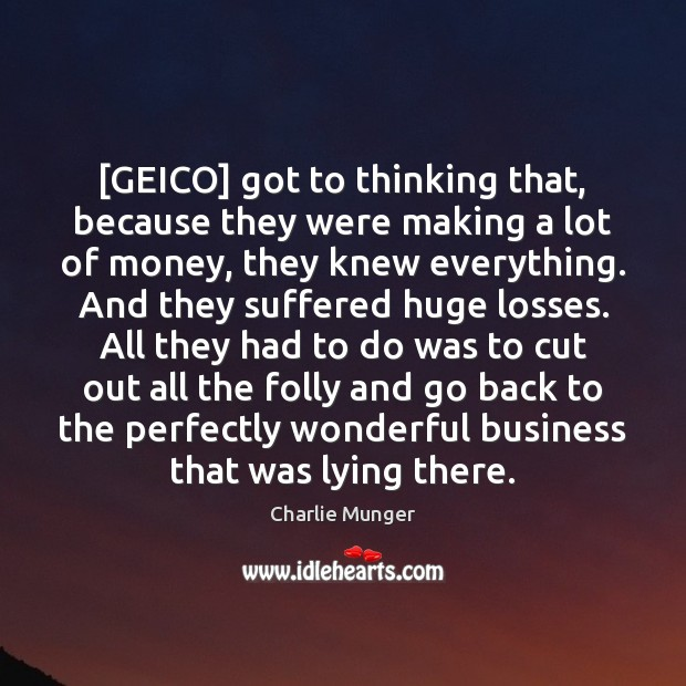 [GEICO] got to thinking that, because they were making a lot of Image