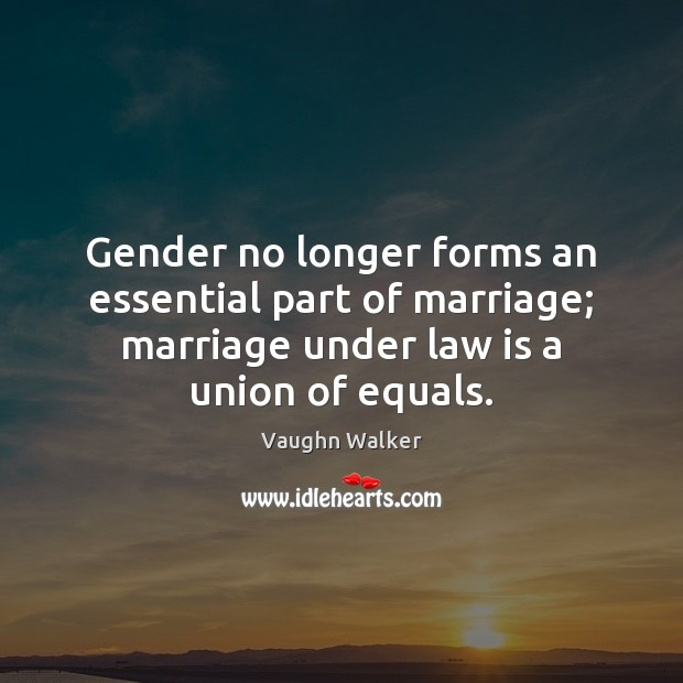 Gender no longer forms an essential part of marriage; marriage under law Image