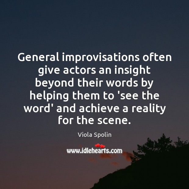 Image, General improvisations often give actors an insight beyond their words by helping