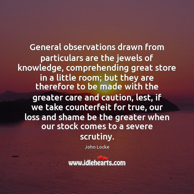 Image, General observations drawn from particulars are the jewels of knowledge, comprehending great